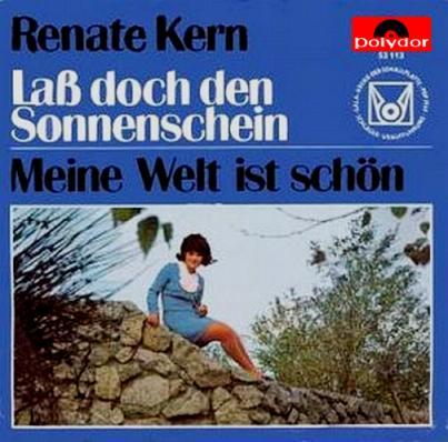 Renate Kern - Laß Doch Den Sonnenschein / Meine Welt Ist Schön
